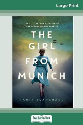The Girl from Munich (16pt Large Print Edition) by Tania Blanchard