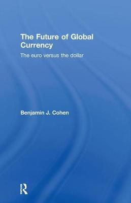 The Future of Global Currency by Ian Hinchliffe