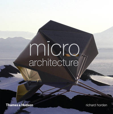Micro Architecture: Lightweight, Mobile and Ecological Buildings book