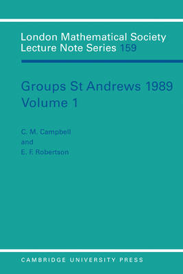 Groups St Andrews 1989: Volume 1 by C. M. Campbell