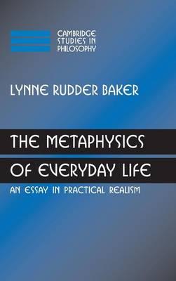 Metaphysics of Everyday Life by Lynne Rudder Baker
