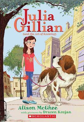Julia Gillian (and the Art of Knowing) by Alison McGhee