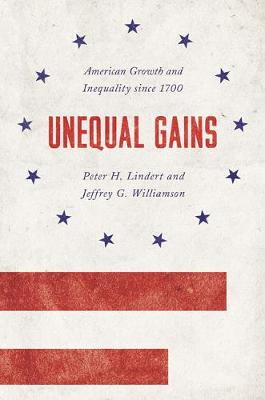 Unequal Gains by Peter H. Lindert