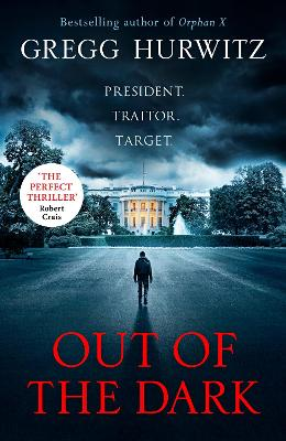 Out of the Dark: The gripping Sunday Times bestselling thriller by Gregg Hurwitz