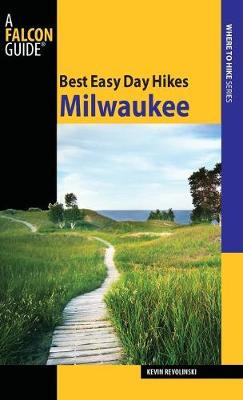Best Easy Day Hikes Milwaukee by Kevin Revolinski