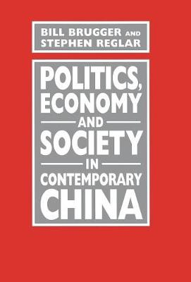 Politics, Economy, and Society in Contemporary China by Bill Brugger
