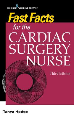 Fast Facts for the Cardiac Surgery Nurse: Caring for Cardiac Surgery Patients book
