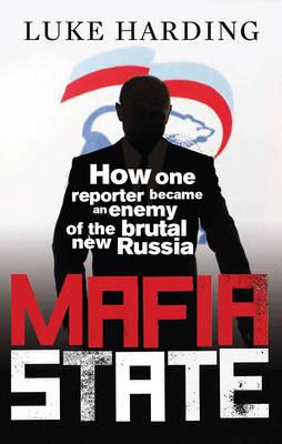 Mafia State by Luke Harding