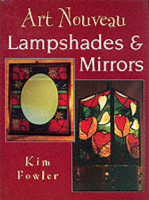 Art Nouveau Lampshades and Mirrors by Kim Fowler