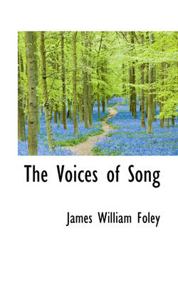 The Voices of Song by James William Foley