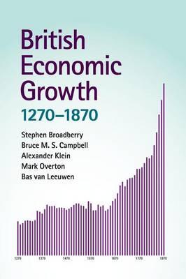 British Economic Growth, 1270-1870 by Stephen Broadberry