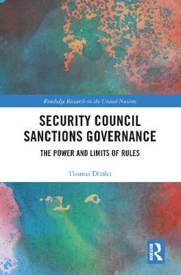 Security Council Sanctions Governance: The Power and Limits of Rules by Thomas Doerfler