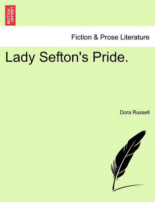 Lady Sefton's Pride. by Dora Russell