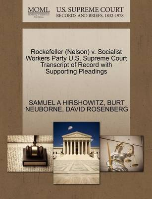 Rockefeller (Nelson) V. Socialist Workers Party U.S. Supreme Court Transcript of Record with Supporting Pleadings by Samuel A Hirshowitz