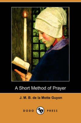 Short Method of Prayer (Dodo Press) book