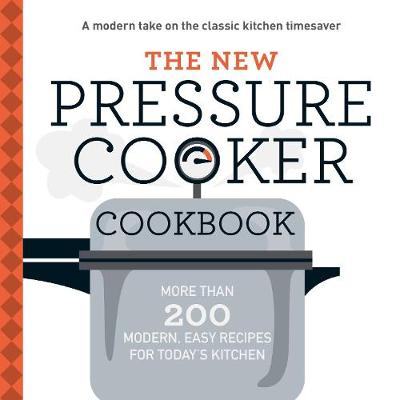 The New Pressure Cooker Cookbook by Adams Media