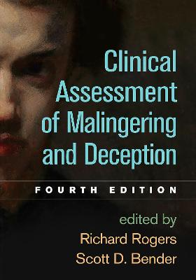 Clinical Assessment of Malingering and Deception, Fourth Edition by Richard Rogers
