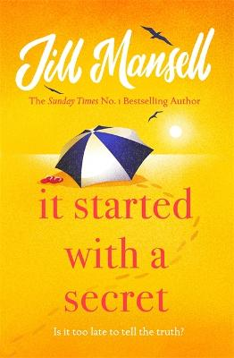 It Started with a Secret: The unmissable Sunday Times bestseller from author of MAYBE THIS TIME by Jill Mansell