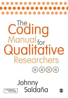 The Coding Manual for Qualitative Researchers by Johnny M. Saldana