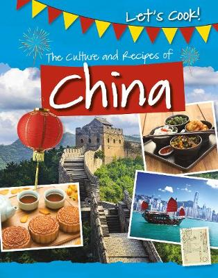 The Culture and Recipes of China by Tracey Kelly