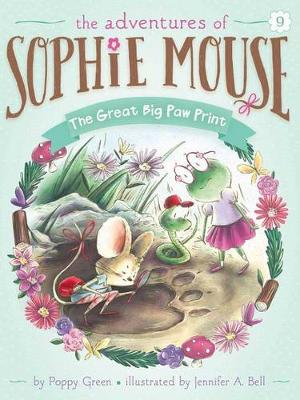 Sophie Mouse #9: The Great Big Paw Print by Poppy Green