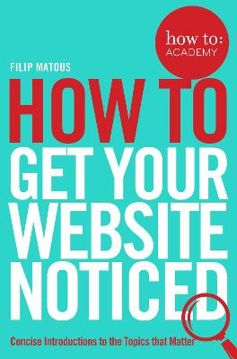 How To Get Your Website Noticed by Filip Matous
