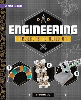 Engineering Projects to Build on by Tammy Enz