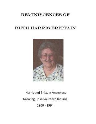 Reminiscences of Ruth Harris Brittain by Ruth Harris Brittain