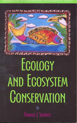 Ecology and Ecosystem Conservation by Oswald J. Schmitz