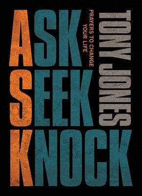 Ask, Seek, Knock by Tony Jones
