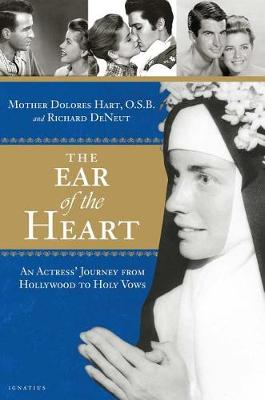 The Ear of the Heart by Mother Dolores Hart