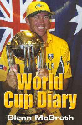 World Cup Diary by Glenn McGrath