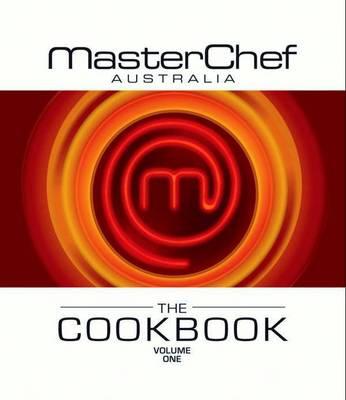 Masterchef Australia The Cookbook Volume 1 book