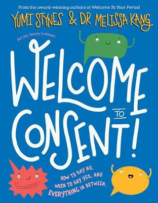 Welcome to Consent by Yumi Stynes