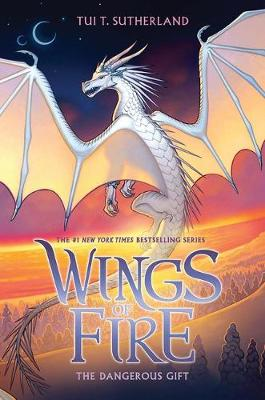 Wings of Fire #14: the Dangerous Gift by Tui,T Sutherland