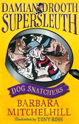 Damian Drooth, Supersleuth: Dog Snatchers by Barbara Mitchelhill