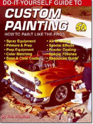 Do-it-yourself Guide to Custom Painting by Tom Brownell