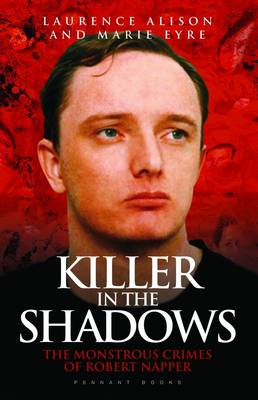 Killer in the Shadows by Laurence Alison