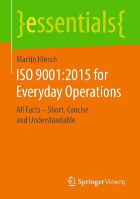 ISO 9001:2015 for Everyday Operations: All Facts - Short, Concise and Understandable by Martin Hinsch