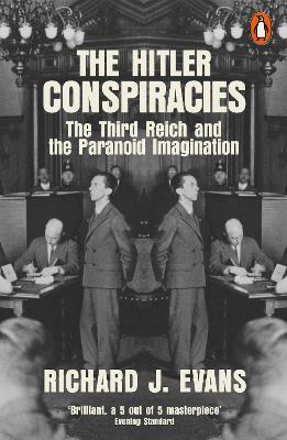 The Hitler Conspiracies: The Third Reich and the Paranoid Imagination book