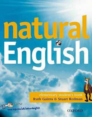 Natural English Elementary: Student's Book: Elementary level: Student's Book by Ruth Gairns