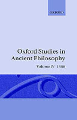 Oxford Studies in Ancient Philosophy: Volume IV by Michael Woods