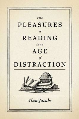 Pleasures of Reading in an Age of Distraction book