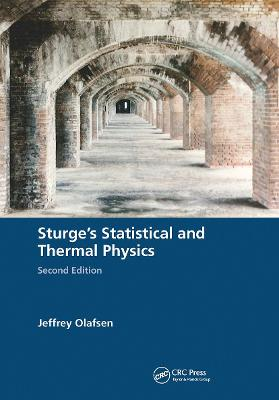 Sturge's Statistical and Thermal Physics, Second Edition by Jeffrey Olafsen