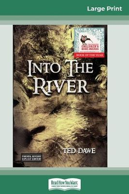 Into the River (16pt Large Print Edition) by Ted Dawe