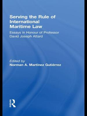 Serving the Rule of International Maritime Law by Norman A. Martinez Gutierrez