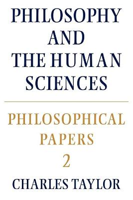Philosophical Papers: Volume 2, Philosophy and the Human Sciences book