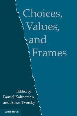 Choices, Values, and Frames by Daniel Kahneman