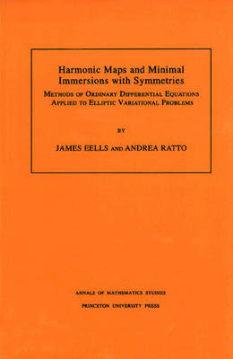 Harmonic Maps and Minimal Immersions with Symmetries (AM-130), Volume 130 book