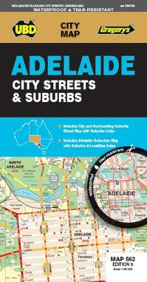 Adelaide City Streets & Suburbs Map 562 9th ed (waterproof) by UBD Gregory's